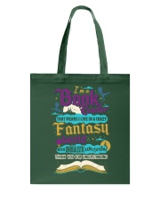 I'm A Book Reader-I Live in a Crazy Fantasy World Tote Bag thumbnail