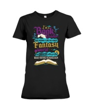 I'm A Book Reader-I Live in a Crazy Fantasy World Premium Fit Ladies Tee thumbnail