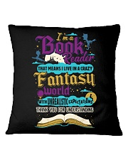 I'm A Book Reader-I Live in a Crazy Fantasy World Square Pillowcase thumbnail