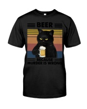 Funny Black Beer Because Murder Is Wrong Classic T-Shirt front