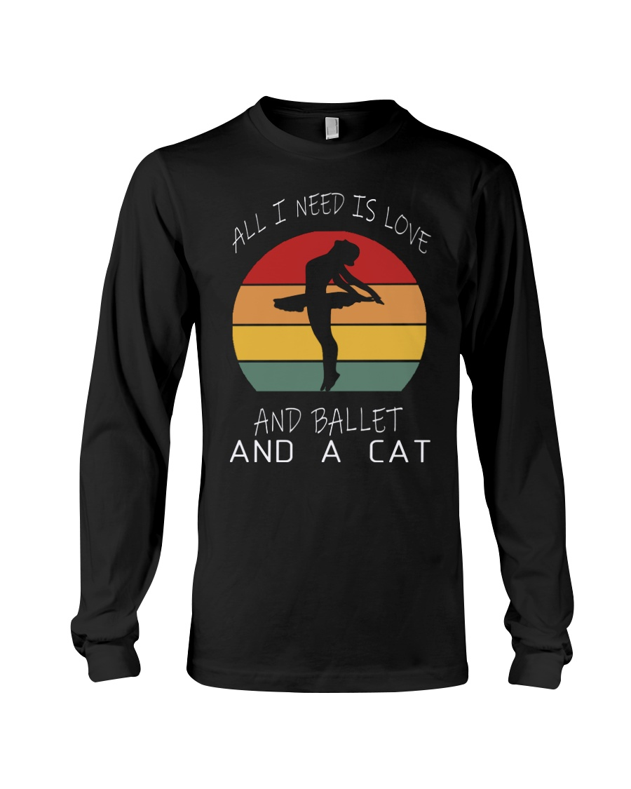 ALL I NEED IS LOVE AND BALLET AND A CAT WOMEN VINT Long Sleeve Tee