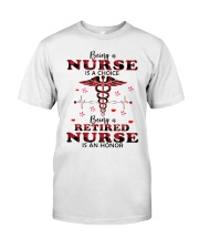 Being A Retired Nurse Is An Honor Classic T-Shirt front
