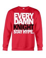 Every Damn Knight Stay HYPE Crewneck Sweatshirt thumbnail