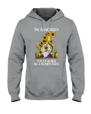 In a world full of roses be a sunflower Hooded Sweatshirt tile