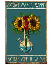 Some see a weed some see a wish 11x17 Poster front