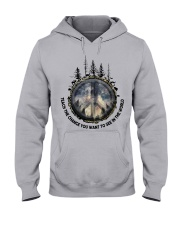 Teach the thing you want to change in the world Hooded Sweatshirt front
