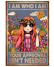 I am who I am your approval isn't needed 11x17 Poster front