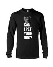 Can I Pet Your Dog Long Sleeve Tee thumbnail