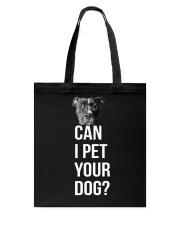 Can I Pet Your Dog Tote Bag thumbnail