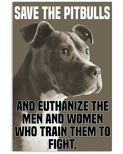 save the pitbulls and euthanize the men and woman