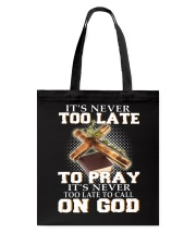 it's never too late to pray it's never too late to Tote Bag thumbnail