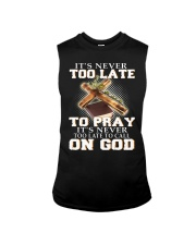 it's never too late to pray it's never too late to Sleeveless Tee thumbnail