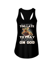 it's never too late to pray it's never too late to Ladies Flowy Tank thumbnail