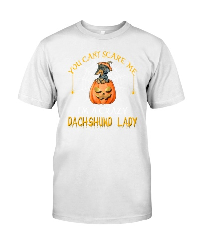 you can't scare me i'm a crazy dachshund lady