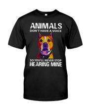 animals don't have a voice so you'll never stop Classic T-Shirt front