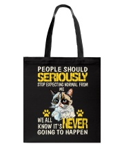 people should seriously stop expecting normal from Tote Bag thumbnail