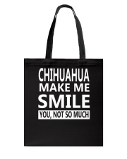 chihuahua make me smile you not so much Tote Bag thumbnail