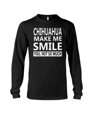 chihuahua make me smile you not so much Long Sleeve Tee thumbnail