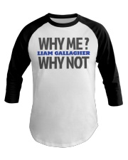 Why me why not limited edition Baseball Tee thumbnail