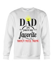 dad you're my favorit dont tell mom t-shirt Crewneck Sweatshirt thumbnail