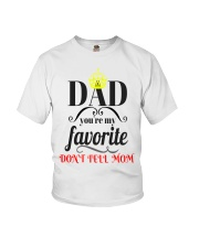 dad you're my favorit dont tell mom t-shirt Youth T-Shirt thumbnail