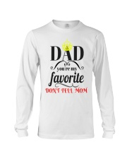 dad you're my favorit dont tell mom t-shirt Long Sleeve Tee thumbnail