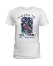 I READ BOOKS AND I KNOW THINGS 5 Ladies T-Shirt thumbnail