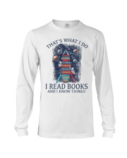 I READ BOOKS AND I KNOW THINGS 5 Long Sleeve Tee thumbnail
