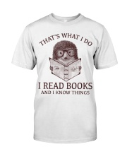 HEDGEHOG- I READ BOOKS AND I KNOW THINGS Classic T-Shirt front