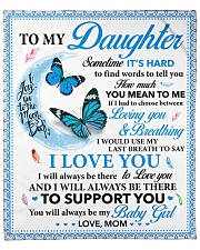 "To my Daughter Sometime it's hard to find words Large Fleece Blanket - 60"" x 80"" thumbnail"