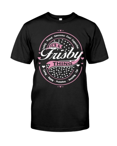 Its a Frisby thing Perfect Gift
