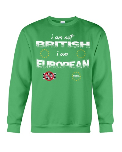 I am not BRITISH I am EUROPEAN
