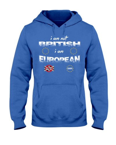 I am not BRITISH I am EUROPEAN