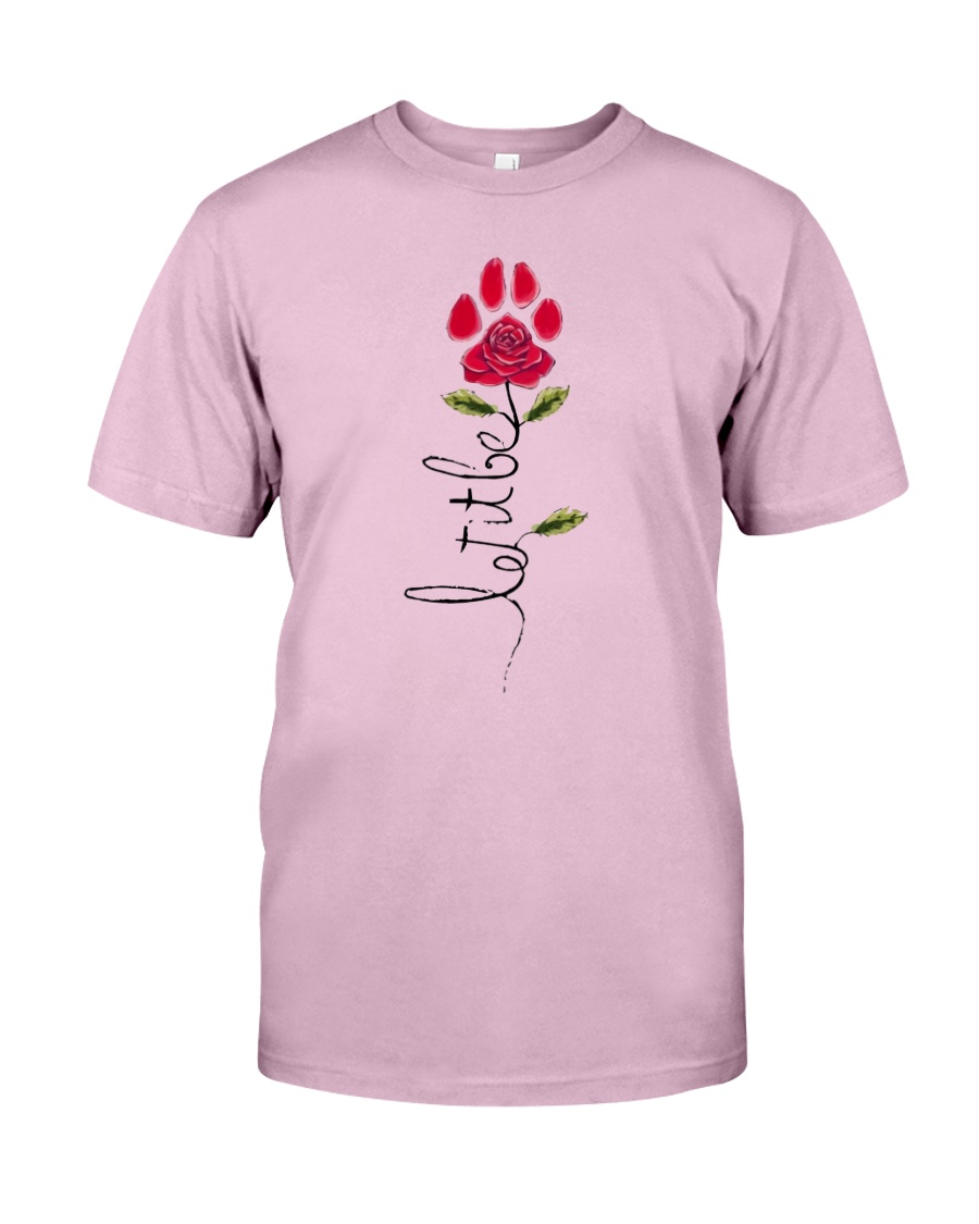 Let It Be Rose - Dog Paw Classic T-Shirt