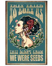 They tried to bury us they didn't know we were see 11x17 Poster front