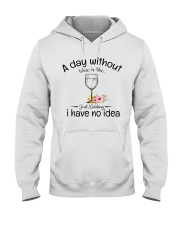 A day without Wine pillow Hooded Sweatshirt front