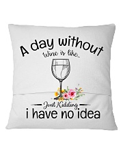 A day without Wine pillow Square Pillowcase back