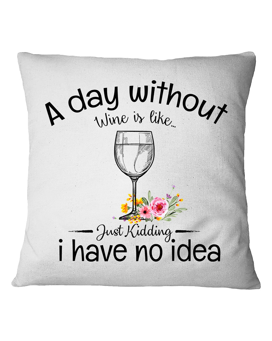 A day without Wine pillow Square Pillowcase