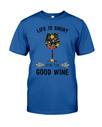 Life Is Shirt Drink The Good Wine