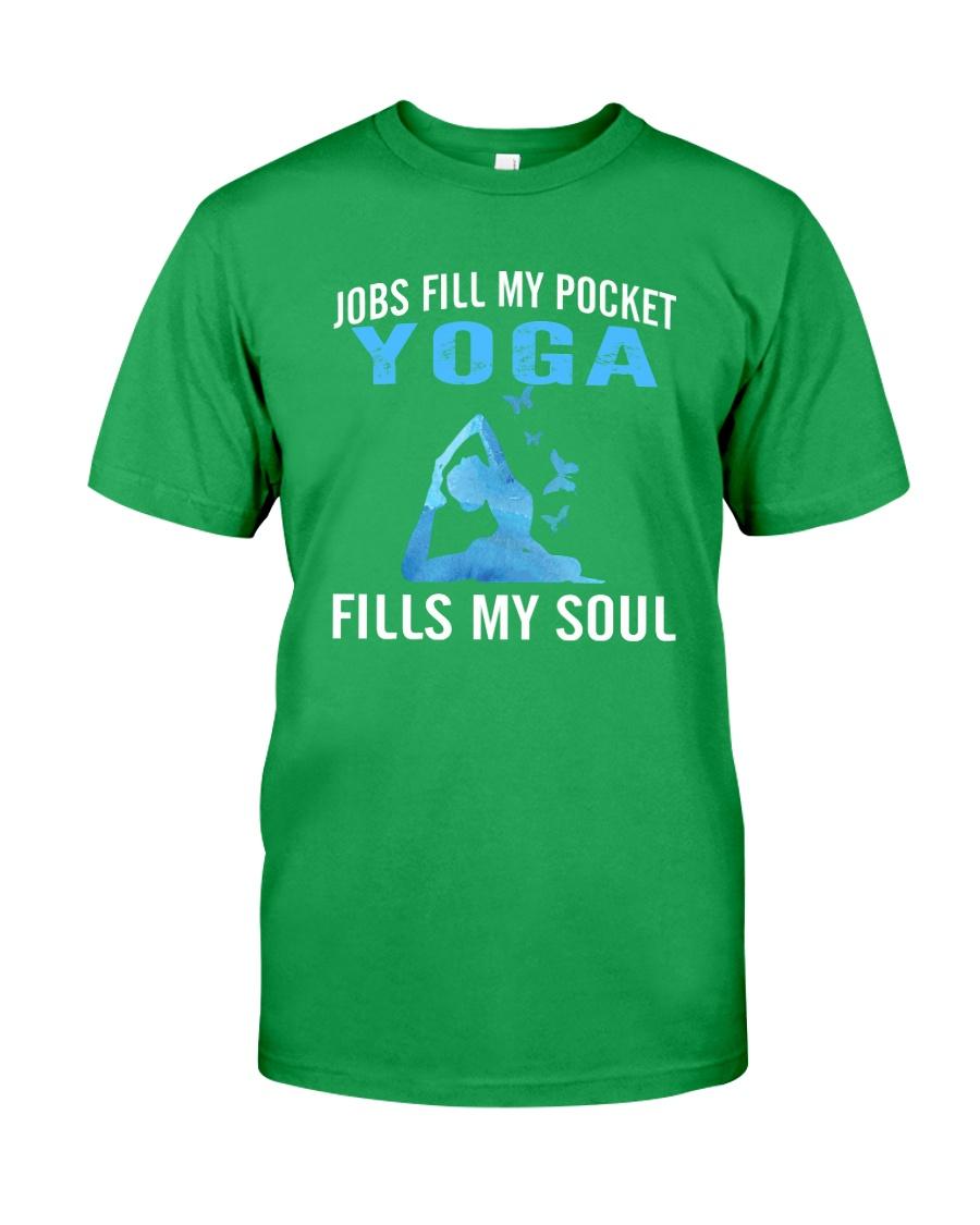 JOBS FILL MY POCKET YOGA FILLS MY SOUL Classic T-Shirt showcase