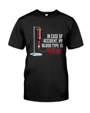 Wine In Case Of Accident Classic T-Shirt front