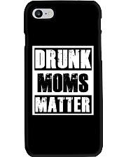Drunk Moms Matter Phone Case thumbnail