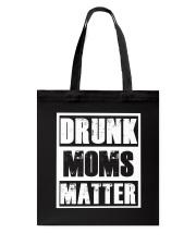 Drunk Moms Matter Tote Bag thumbnail