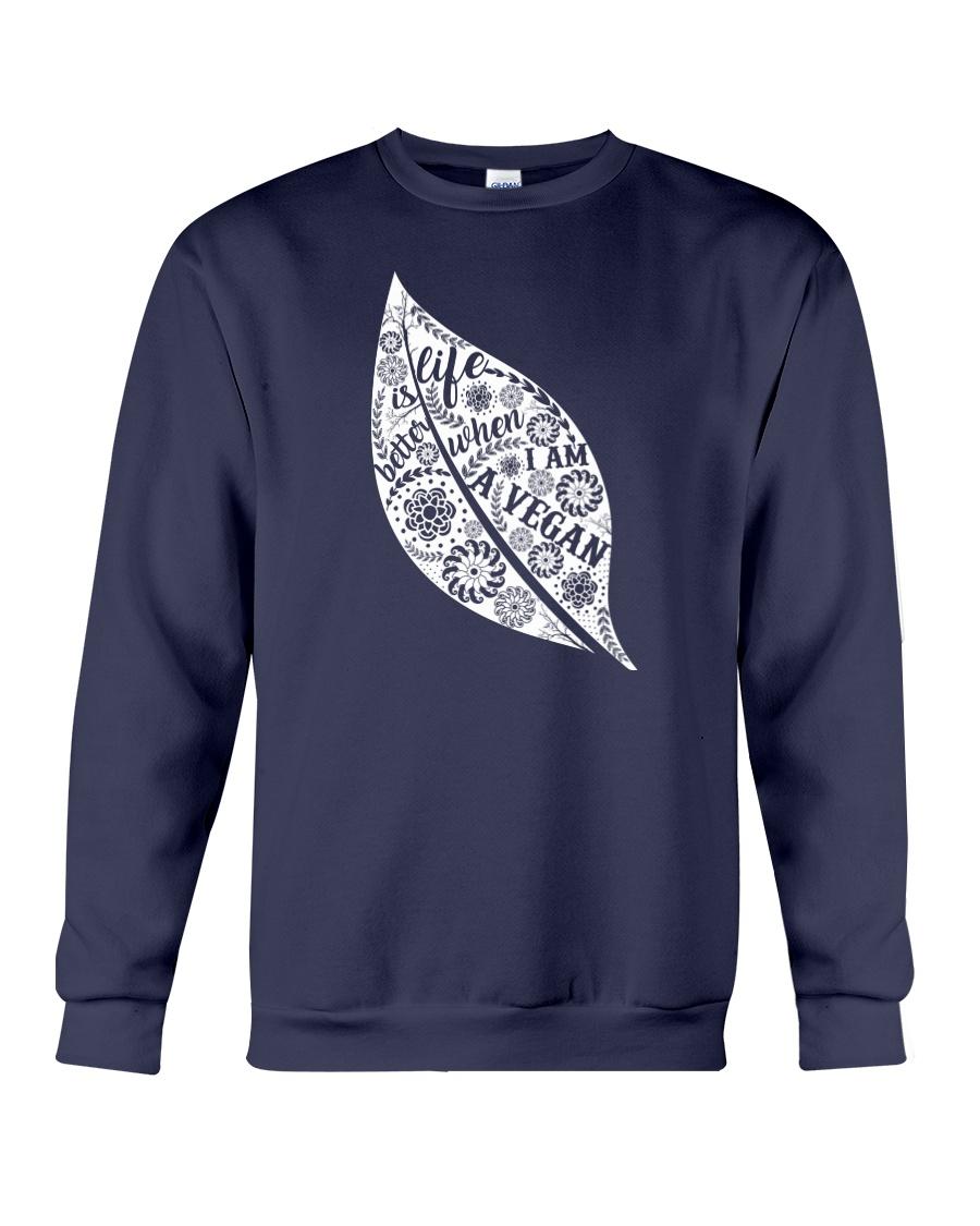 Life Is Bettet When I Am A Vegan Crewneck Sweatshirt