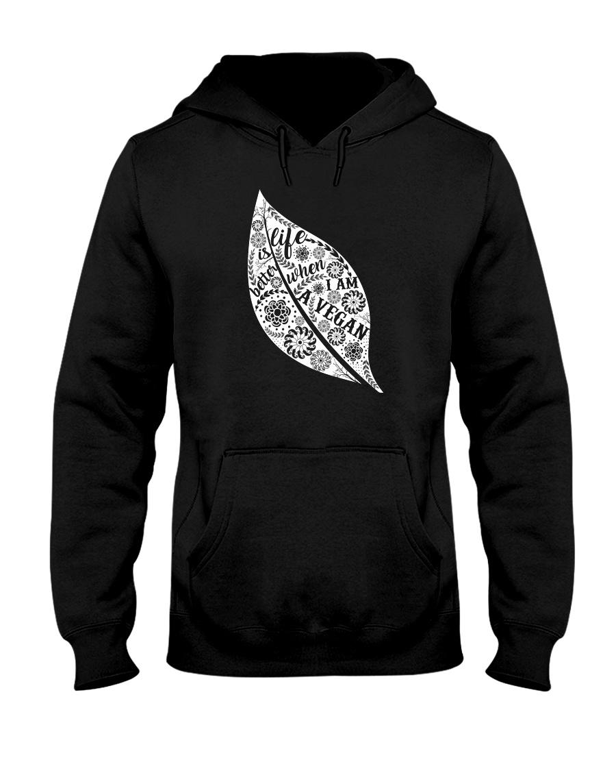 Life Is Bettet When I Am A Vegan Hooded Sweatshirt