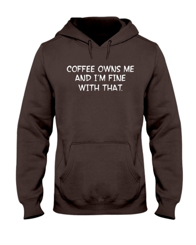 Coffee Owns me