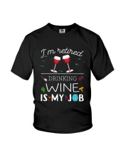 Drinking Wine is My Job  Youth T-Shirt thumbnail