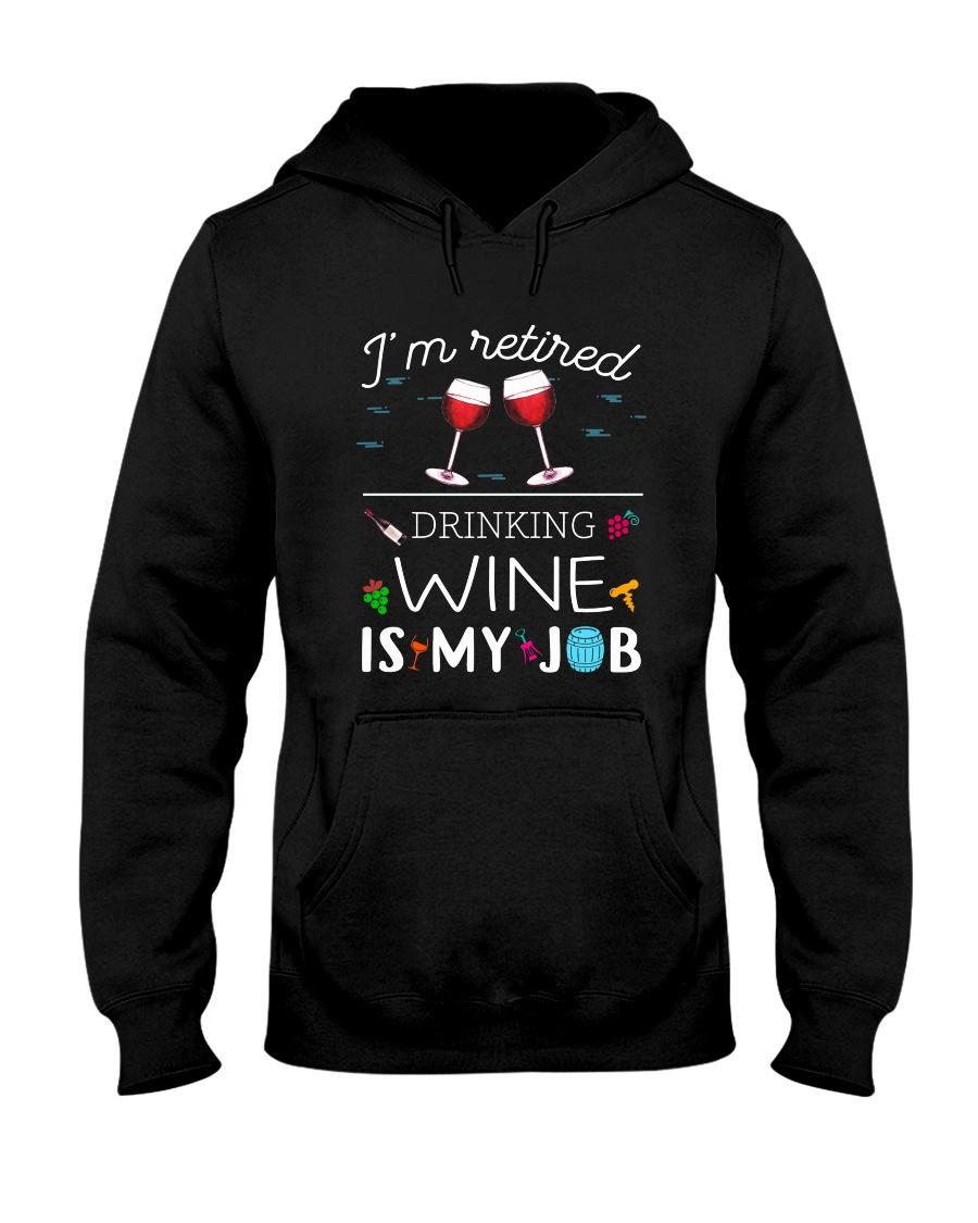Drinking Wine is My Job  Hooded Sweatshirt