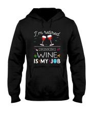 Drinking Wine is My Job  Hooded Sweatshirt front