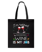 Drinking Wine is My Job  Tote Bag thumbnail